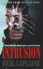 Intrusion - a Keeno Crime Thriller by Real Laplaine (2016, Paperback)