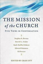 The Mission of the Church : Five Views in Conversation (2016, Paperback)
