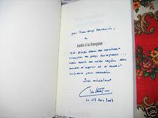 """""""Jardin à la Française"""" Brice Hortefeux Ed. Denoël 2003 avec Bel ENVOI"""