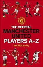 The Official Manchester United Players' A-Z von Iain McCartney (2013, Gebunden)