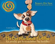 A Little Diego Book Ser.: La Perrita Que le Encantaban las Tortillas by...