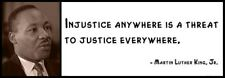 Wall Quote -MARTIN LUTHER KING, JR. - Injustice Anywhere Is a Threat to justice