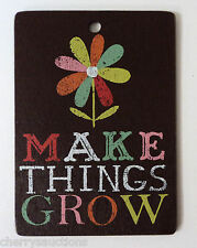 """q Make Things Grow INSPIRATIONAL MINI SIGN 4.5"""" Wooden Tag ornament"""
