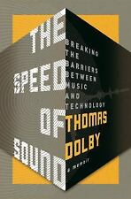 The Speed of Sound : Breaking the Barrier Between Music and Technology by...
