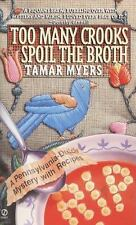 Too Many Crooks Spoil the Broth (A Pennsylvania-Dutch Mystery with Recipes) Mye