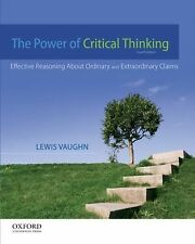 The Power of Critical Thinking: Effective Reasoning About Ordinary and Extraordi