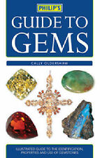Philip's Guide to Gems, Stones and Crystals, Oldershaw, Cally Paperback Book