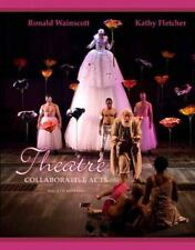 Theatre : Collaborative Acts by Ronald J. Wainscott and Kathy J. Fletcher...