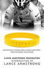 Livestrong: Inspirational Stories from Cancer Survivors - From Diagnosis to Trea