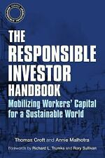 The Responsible Investor Handbook : Mobilizing Workers' Capital for a...