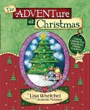 The Adventure of Christmas: Helping Children Find Jesus in Our Holiday Traditio