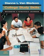 College Study Skills : Becoming a Strategic Learner by Dianna L. Van Blerkom...
