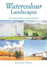 Watercolor Landscapes : The Complete Guide to Painting Landscapes by Richard...