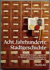 Walter Bernhardt (Hrsg.) - Acht Jahrhunderte Stadtgeschichte
