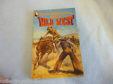 Vintage  Western Book True Adventures Of The Wild West By Robin May 1978