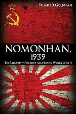 Nomonhan, 1939: The Red Army's Victory That Shaped World War II, , Goldman, Stua