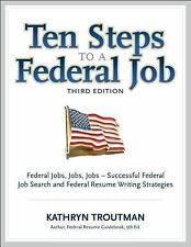 Ten Steps to a Federal Job, 3rd Ed With CDROM Ten Steps to a Federal Job: Feder