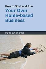 How to Start and Run Your Own Home-based Business,VERYGOOD Book