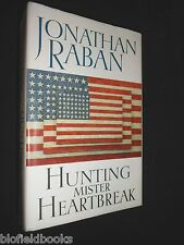Hunting Mr Heartbreak by Jonathan Raban - 1990-1st American Immigrant Experience