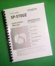 COLOR PRINTED Olympus Camera SP-570UZ SP570UZ Manual User Guide 100 Pages.