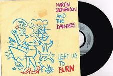 "MARTIN STEPHENSON AND THE DAINTEES - LEFT US TO BURN - 7"" RECORD w PICT SLV 1990"