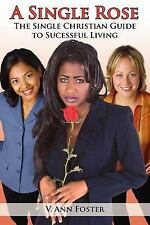 A Single Rose: The Single Christian Guide to Sucessful Living