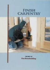 Finish Carpentry (For Pros By Pros) Cushman, Ted, Dekorne, Clayton Paperback
