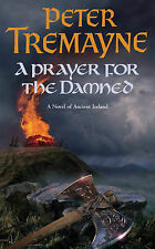 A Prayer for the Damned by Peter Tremayne (Paperback, 2007)