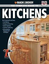 Black & Decker The Complete Guide to Kitchens: Do-it-yourself and Save  -Third E