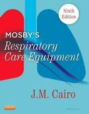 Mosby's Respiratory Care Equipment by J. M. Cairo (2013, Paperback)