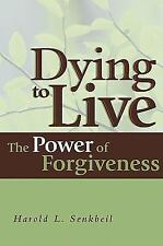 Dying to Live : The Power of Forgiveness by Harold L. Senkbeil (1994, Hardcover)