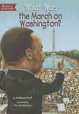 What Was the March on Washington? by Krull, Kathleen