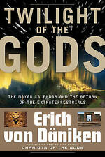 Twilight of the Gods: The Mayan Calendar and the Return of the-ExLibrary