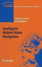 NEW - Intelligent Mobile Robot Navigation (Springer Tracts in Advanced Robotics)