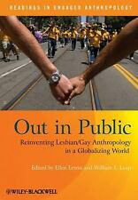 Readings in Engaged Anthropology: Out in Public : Reinventing Lesbian/Gay...