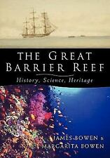 The Great Barrier Reef : History, Science, Heritage by James Bowen and...