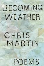 Chris Martin - Becoming Weather (2011) - Used - Trade Paper (Paperback)