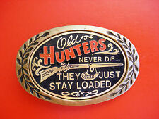 """1980 VTG """"Old Hunters Never Die...They Just Stay Loaded"""" Solid Brass Belt Buckle"""