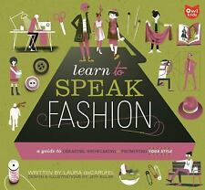 Learn to Speak Fashion: A Guide to Creating, Showcasing, and Promoting-ExLibrary