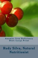 Anemia: Iron Deficiency Diet: Large Print : Quick and Easy Diet Cures for...