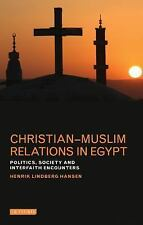 Christian-Muslim Relations in Egypt: Politics, Society and Interfaith Encounters