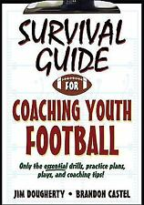Survival Guide for Coaching Youth Football by Brandon Castel and Jim...