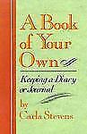 A Book of Your Own: Keeping a Diary or Journal-ExLibrary