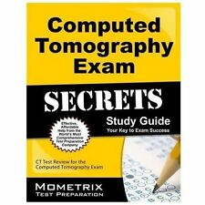 Computed Tomography Exam Secrets Study Guide : CT Test Review for the...