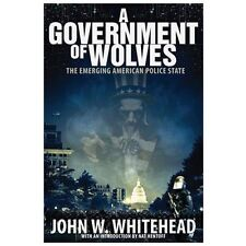 John Whitehead - Government Of Wolves (2013) - New - Trade Cloth (Hardcover