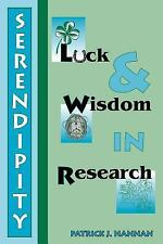 Serendipity, Luck and Wisdom in Research