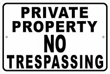 PRIVATE PROPERTY NO TRESPASSING Aluminum Sign 8 X 12 horizontal
