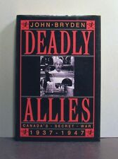 Deadly Allies, Canada's Secret War, 1937-1947, World War Two II 2, Military