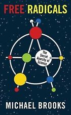 Free Radicals : The Secret Anarchy of Science by Michael Brooks (2012,...