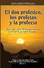 El Don Profético, Los Profetas y la Profecía by Eduardo Peraza (2012, Paperback)